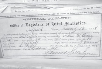 "This 1908 burial permit is among the Town records often sought by genealogy researchers. Ellen Case, to be interred in the West Suffield cemetery, died of ""La Grippe"" on January 14th."